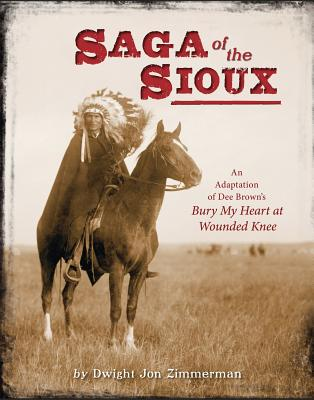 Saga of the Sioux By Brown, Dee/ Zimmerman, Dwight Jon (ADP)